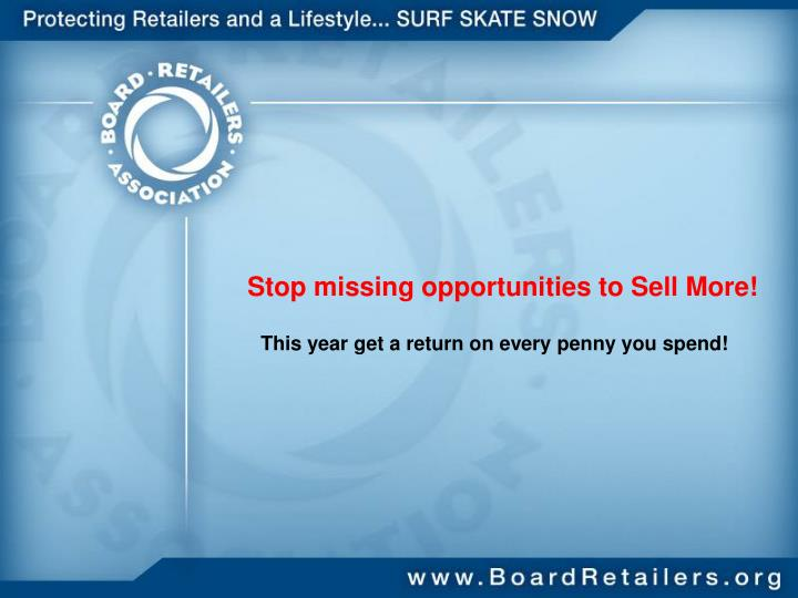 Stop missing opportunities to Sell More!