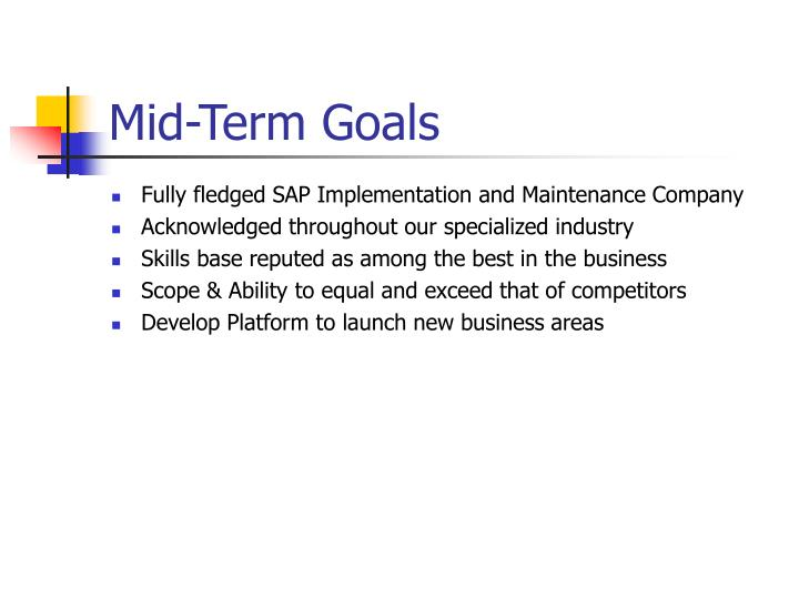 Mid-Term Goals