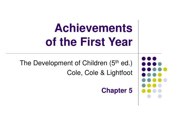 Achievements of the first year