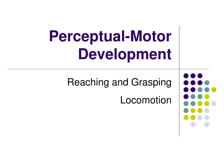 Perceptual-Motor Development