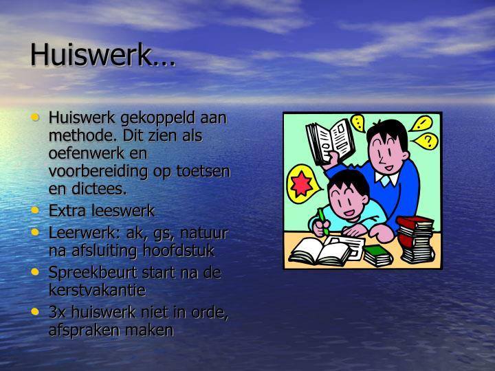 Huiswerk…
