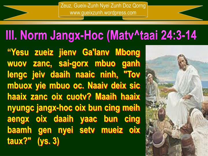 III. Norm Jangx-Hoc (Matv^taai 24:3-14