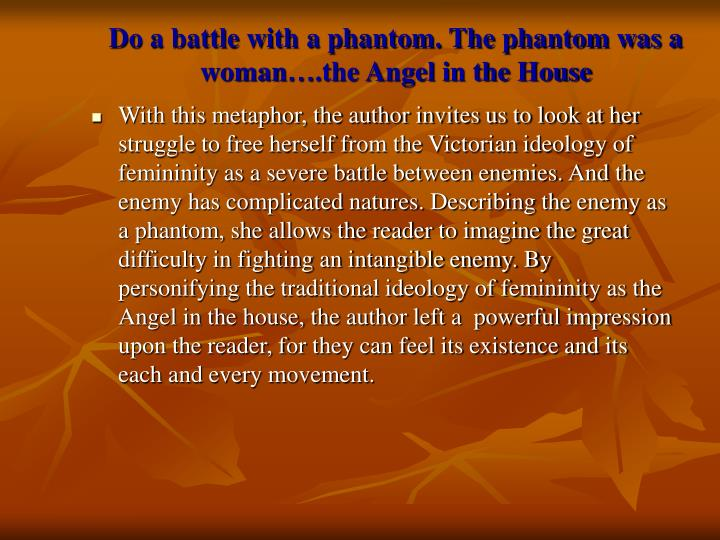 Do a battle with a phantom. The phantom was a woman