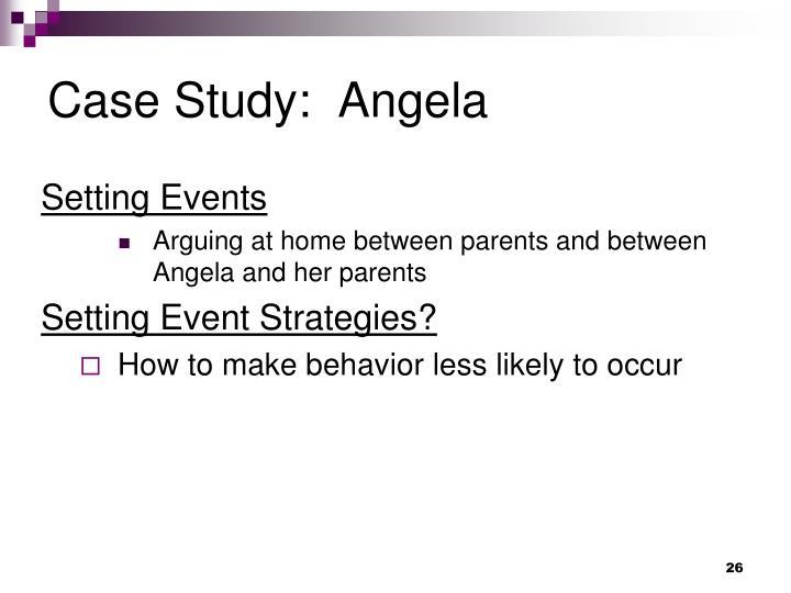 Case Study:  Angela
