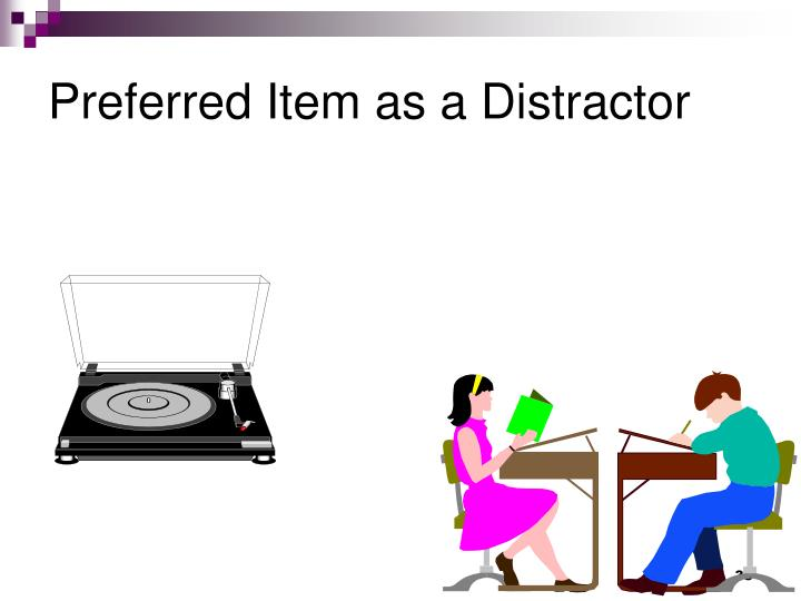 Preferred Item as a Distractor