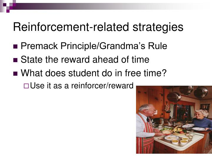 Reinforcement-related strategies