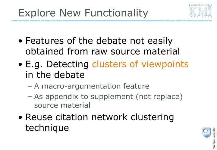 Explore New Functionality