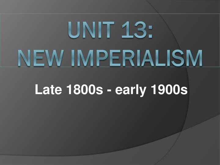 an analysis of the imperialism in late 1800s Imperialism is the policy of extending rule or authority of an nation over foreign countriesduring the late 1800s and early 1900s imperialism affected many societies throughout the world, such as china, india and africa, who were imperialized by britain however, the point of view of the imperialist power was much different than the point.