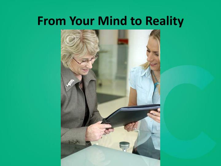 From Your Mind to Reality