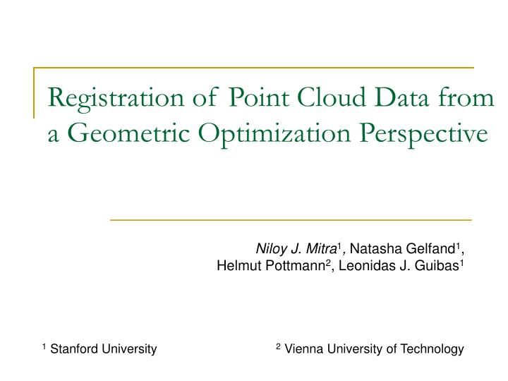 registration of point cloud data from a geometric optimization perspective n.