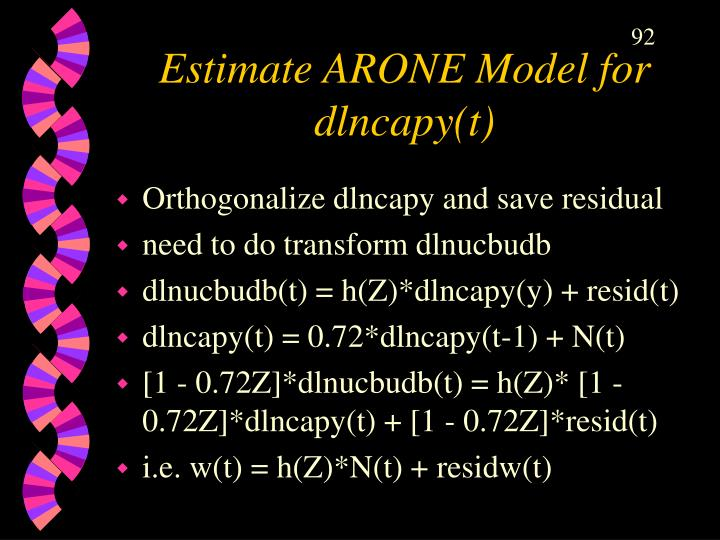 Estimate ARONE Model for dlncapy(t)