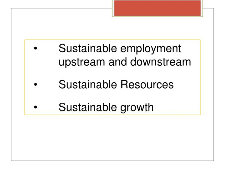 Sustainable employment upstream and downstream