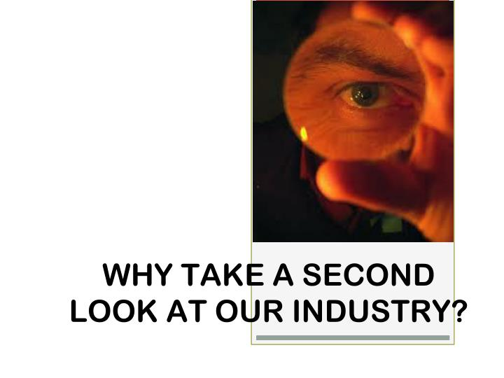 Why take a second look at our industry