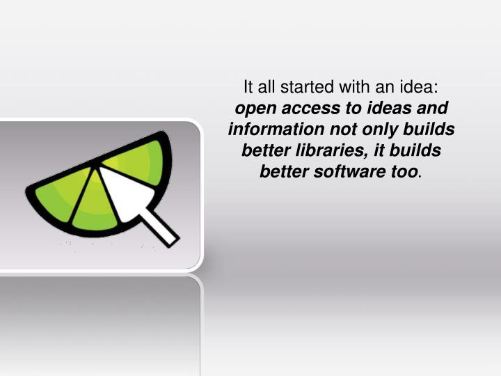 It all started with an idea:
