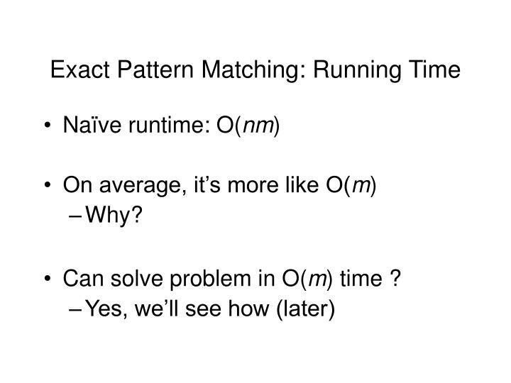 Exact Pattern Matching: Running Time