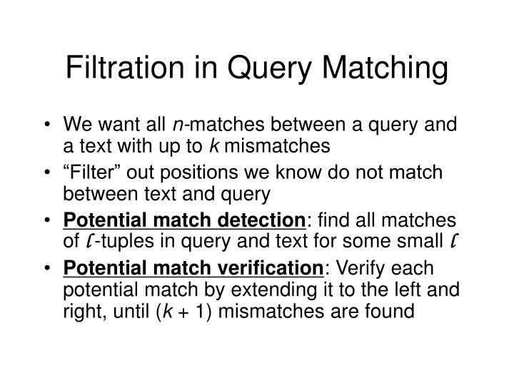 Filtration in Query Matching