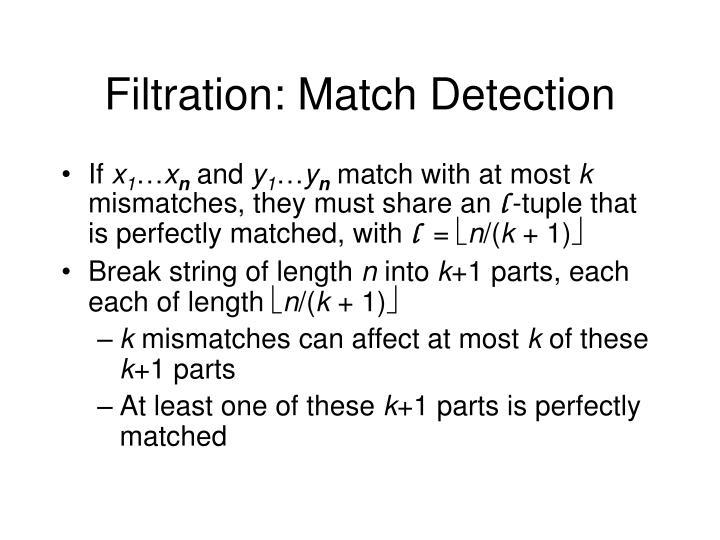 Filtration: Match Detection
