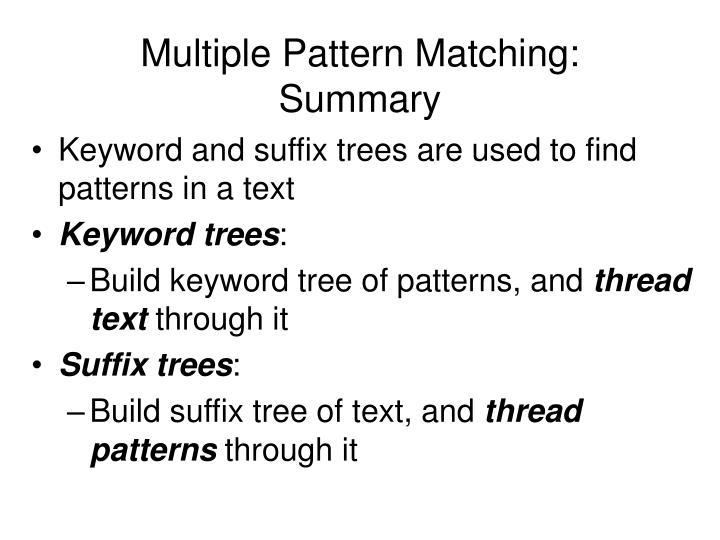 Multiple Pattern Matching: Summary
