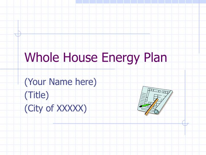 Whole House Energy Plan