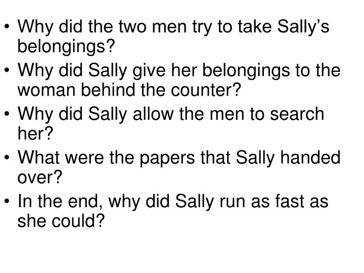 Why did the two men try to take Sally's belongings?