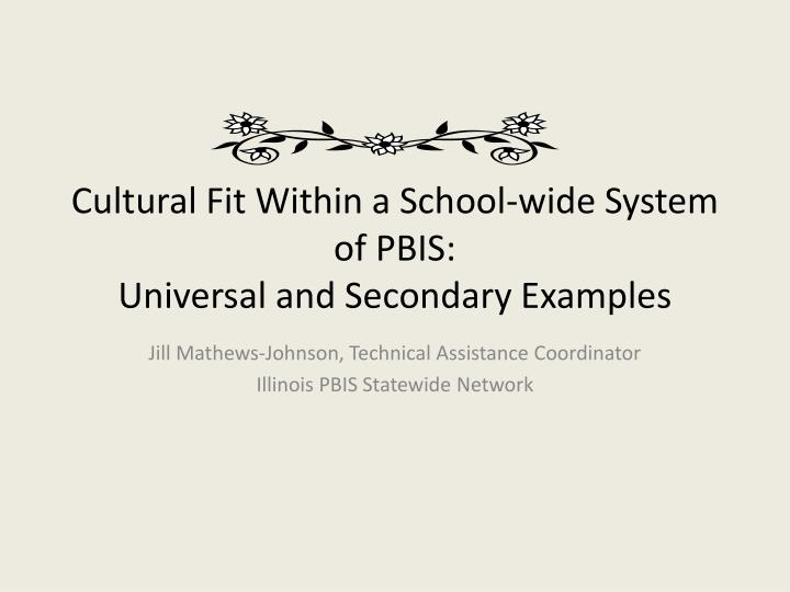 cultural fit within a school wide system of pbis universal and secondary examples n.