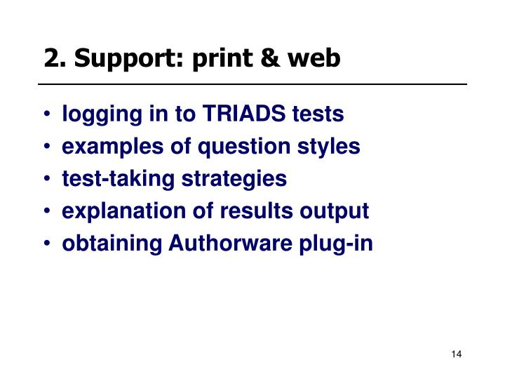 2. Support: print & web