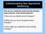 institutionalizing new approaches reinforcing