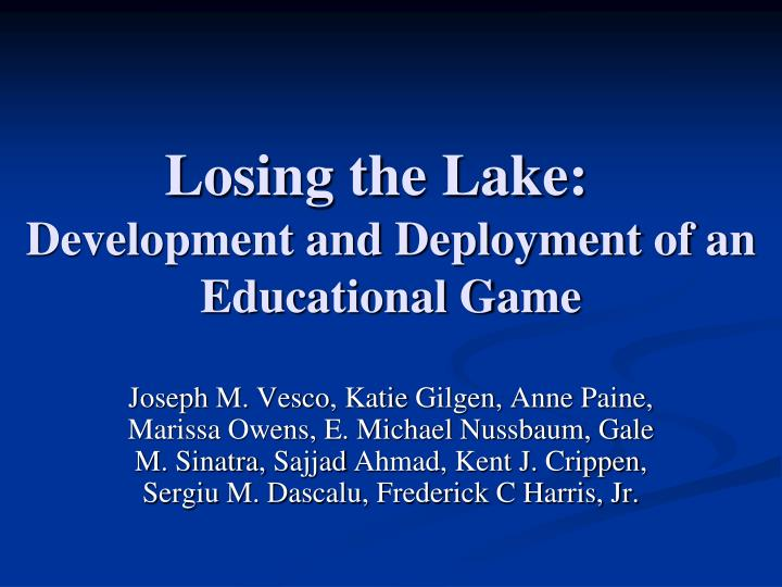 losing the lake development and deployment of an educational game n.