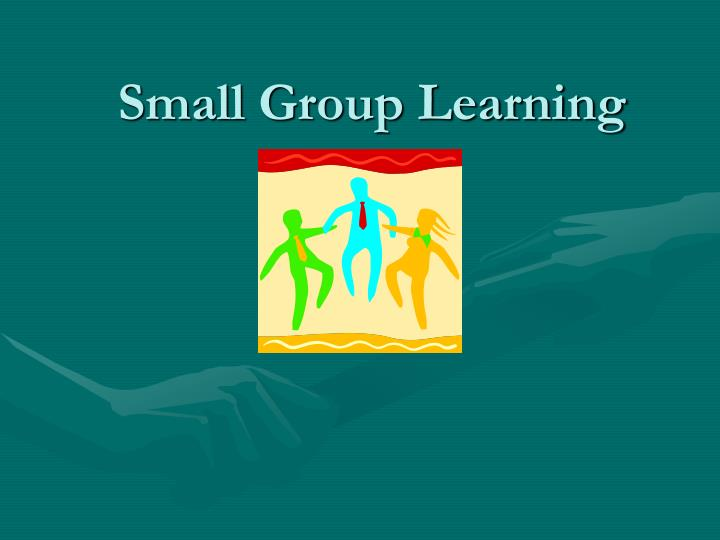 Ppt Small Group Learning Powerpoint Presentation Free Download Id 3968986