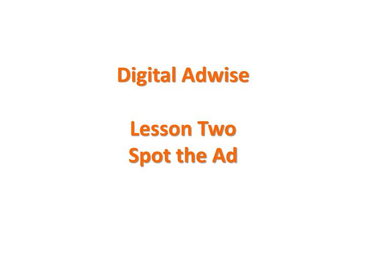 digital adwise lesson two spot the ad n.