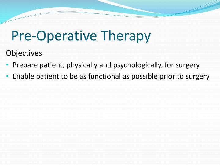 Pre-Operative Therapy