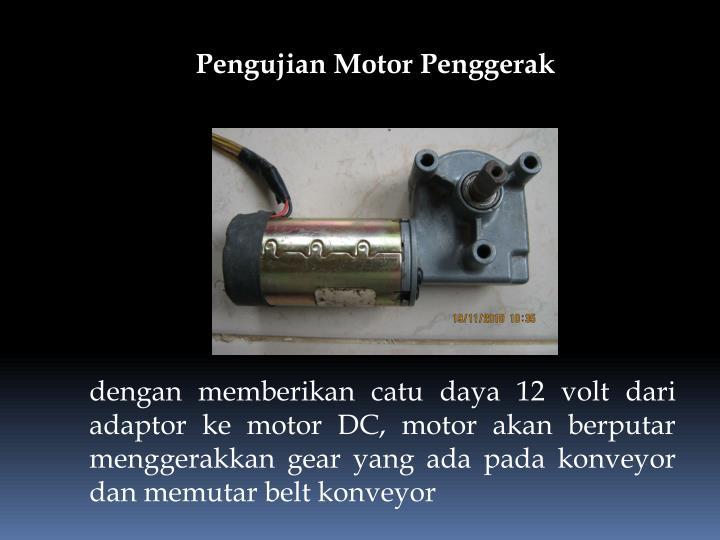 Pengujian Motor Penggerak