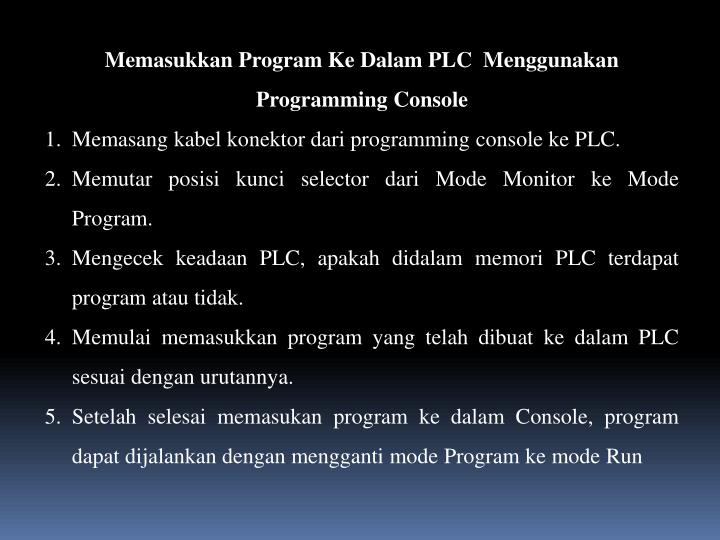 Memasukkan Program Ke Dalam PLC  Menggunakan Programming Console