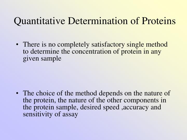 quantitative determination of protein concentration using 1estimation of protein by lowry's method 5 02 ml of the supernatant is taken and the protein concentration is estimated using lowry's method 6.