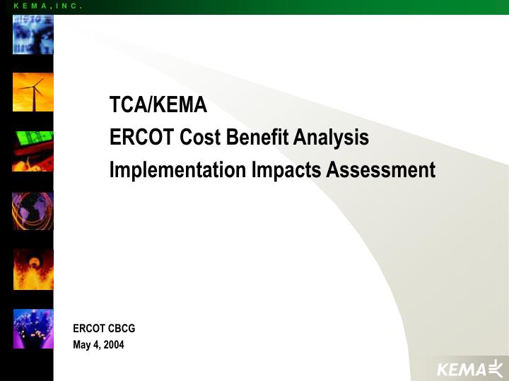 tca kema ercot cost benefit analysis implementation impacts assessment