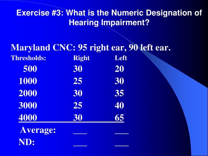 Exercise #3: What is the Numeric Designation of Hearing Impairment?