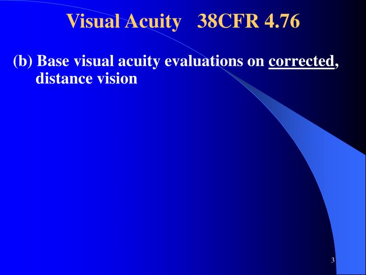 Visual Acuity   38CFR 4.76