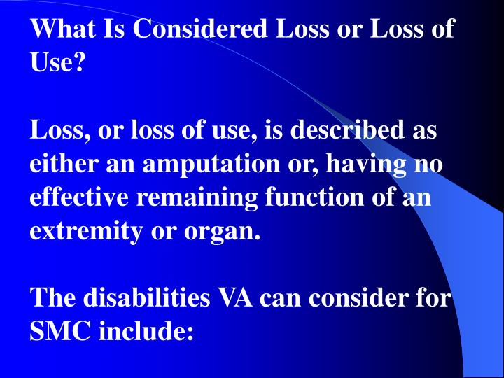 What Is Considered Loss or Loss of Use?
