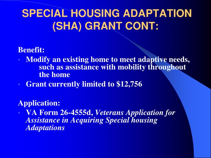 SPECIAL HOUSING ADAPTATION (SHA) GRANT CONT: