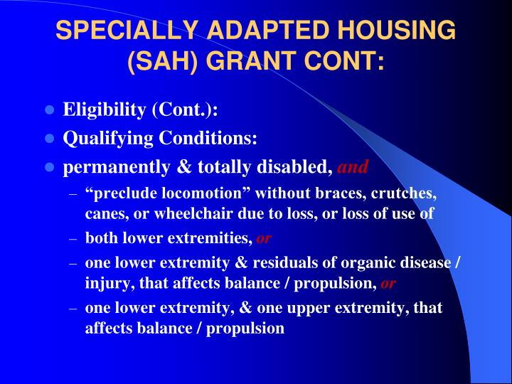 SPECIALLY ADAPTED HOUSING (SAH) GRANT CONT: