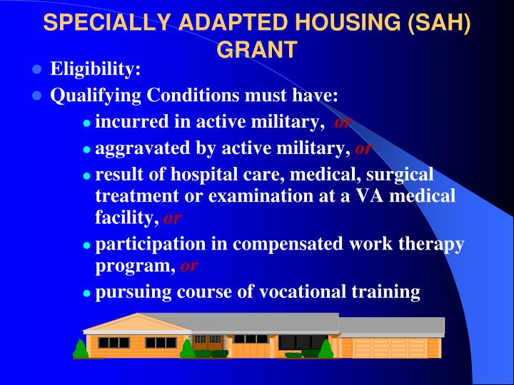 SPECIALLY ADAPTED HOUSING (SAH) GRANT