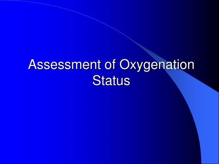 Assessment of Oxygenation Status