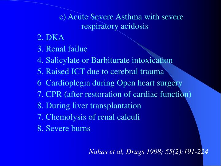 c) Acute Severe Asthma with severe respiratory acidosis