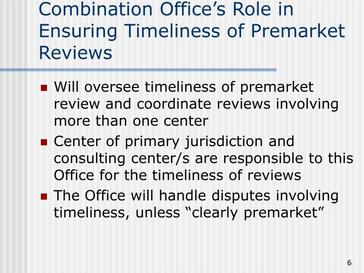 Combination Office's Role in Ensuring Timeliness of Premarket Reviews
