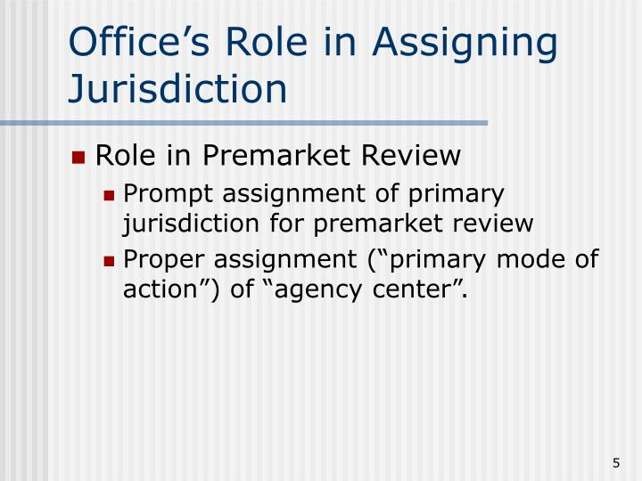 Office's Role in Assigning Jurisdiction