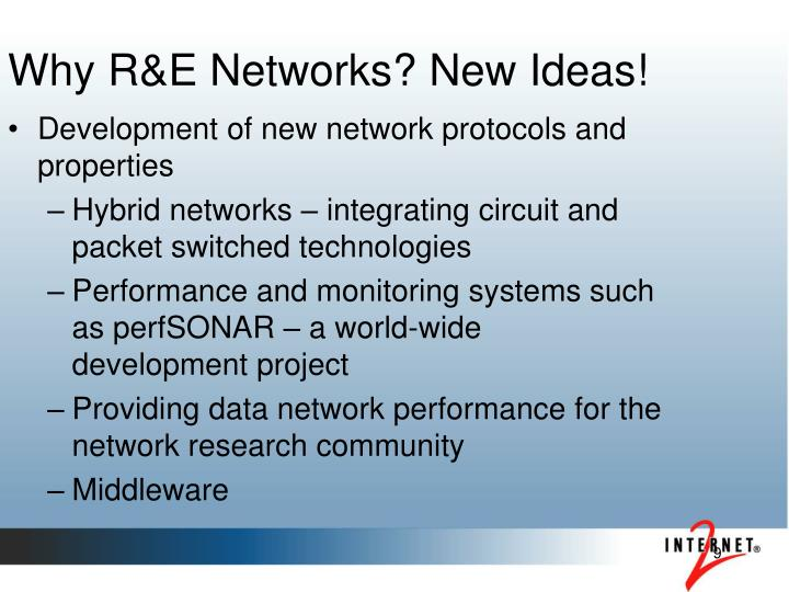 Why R&E Networks? New Ideas!