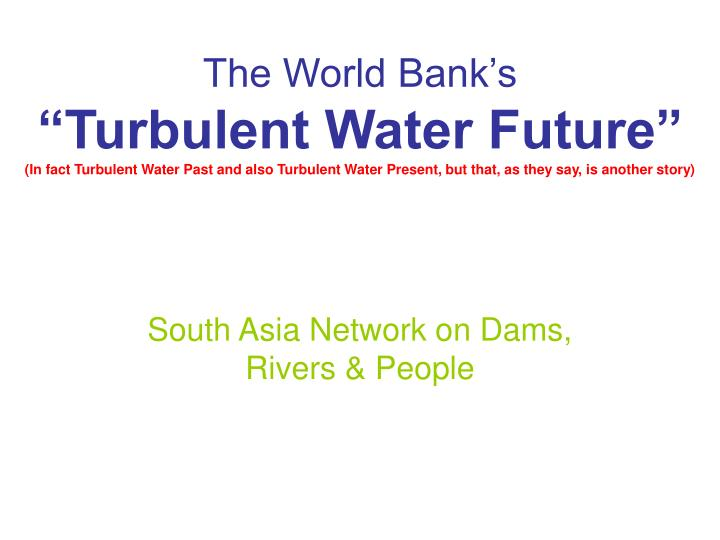 South asia network on dams rivers people