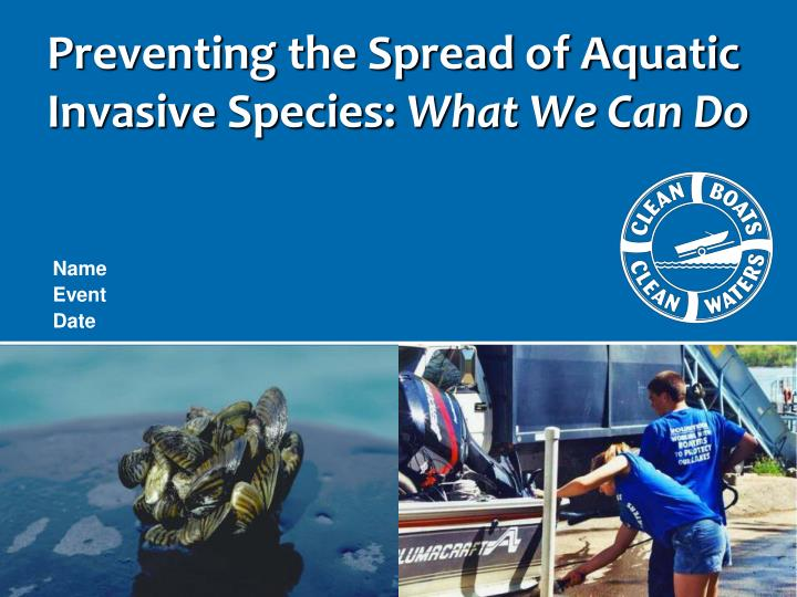 Preventing the spread of aquatic invasive species what we can do
