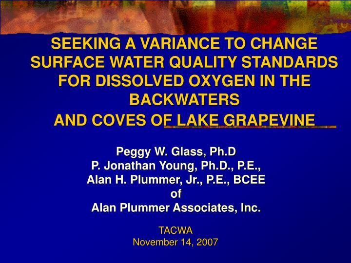 SEEKING A VARIANCE TO CHANGE SURFACE WATER QUALITY STANDARDS FOR DISSOLVED OXYGEN IN THE BACKWATERS