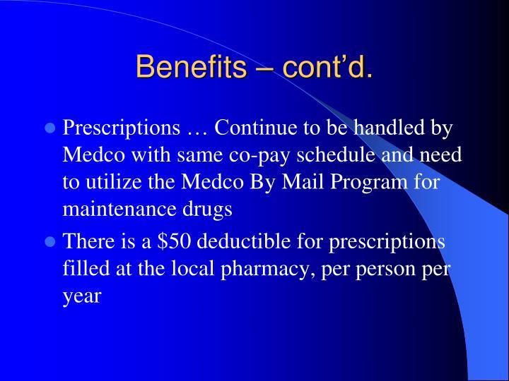 Benefits – cont'd.
